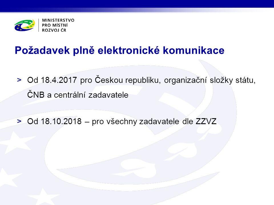 >Od 18.4.2017 pro Českou republiku, organizační složky státu, ČNB a centrální zadavatele >Od 18.10.2018 – pro všechny zadavatele dle ZZVZ Požadavek pl
