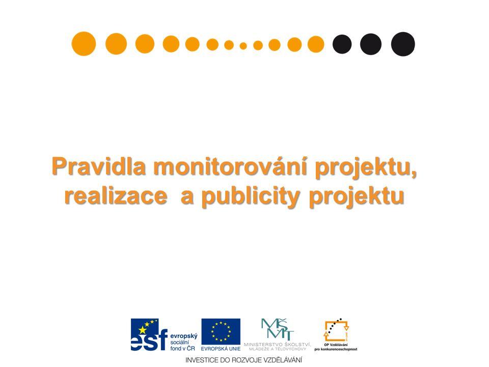 Pravidla monitorování projektu, realizace a publicity projektu