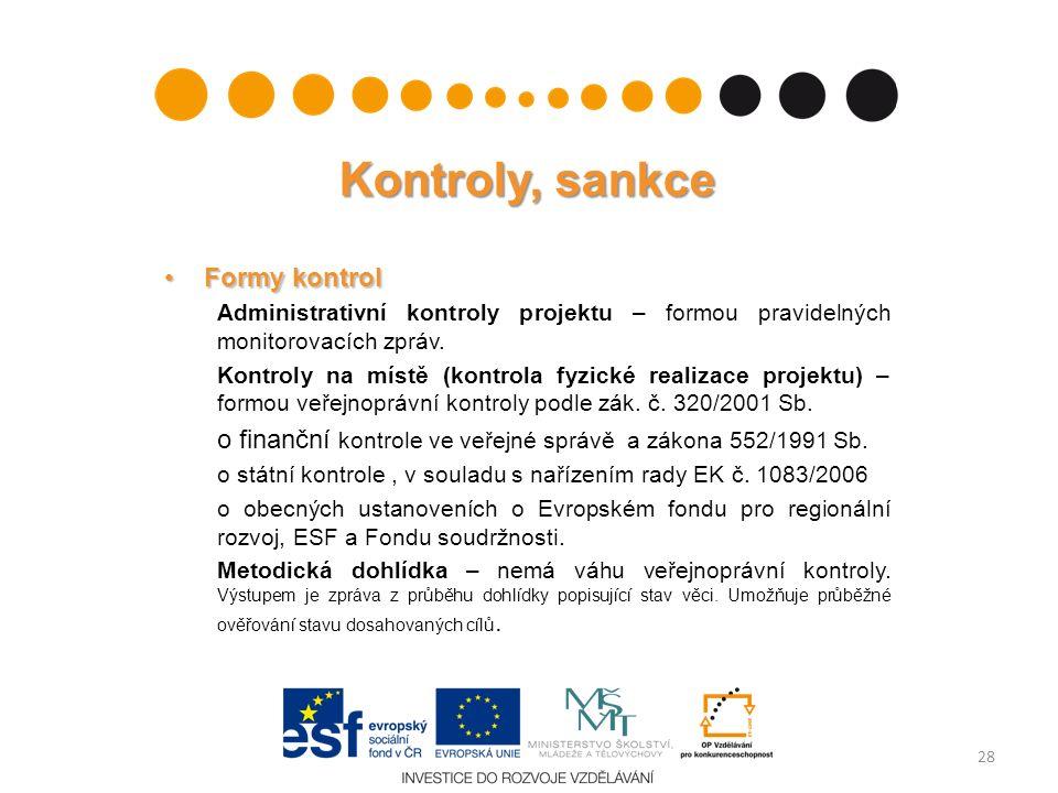 Kontroly, sankce Formy kontrolFormy kontrol Administrativní kontroly projektu – formou pravidelných monitorovacích zpráv.