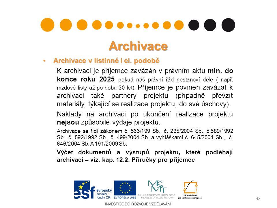 Archivace Archivace v listinné i el. podoběArchivace v listinné i el. podobě K archivaci je příjemce zavázán v právním aktu min. do konce roku 2025 po