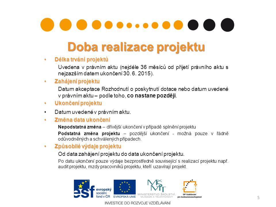 Doba realizace projektu Délka trvání projektůDélka trvání projektů Uvedena v právním aktu (nejdéle 36 měsíců od přijetí právního aktu s nejzazším date