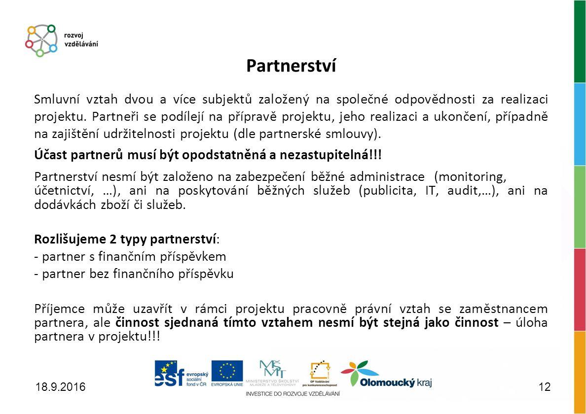 Partnerství Smluvní vztah dvou a více subjektů založený na společné odpovědnosti za realizaci projektu.