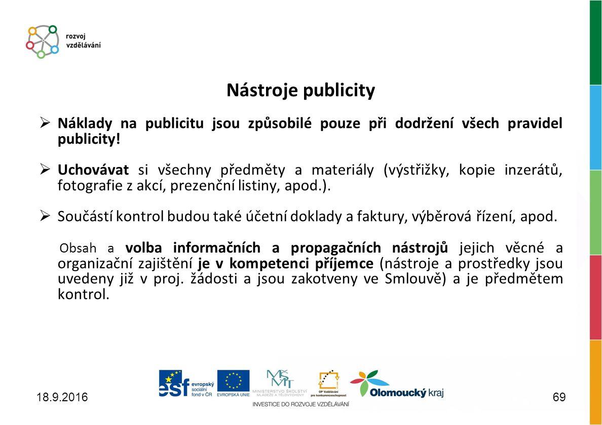Nástroje publicity  Náklady na publicitu jsou způsobilé pouze při dodržení všech pravidel publicity.