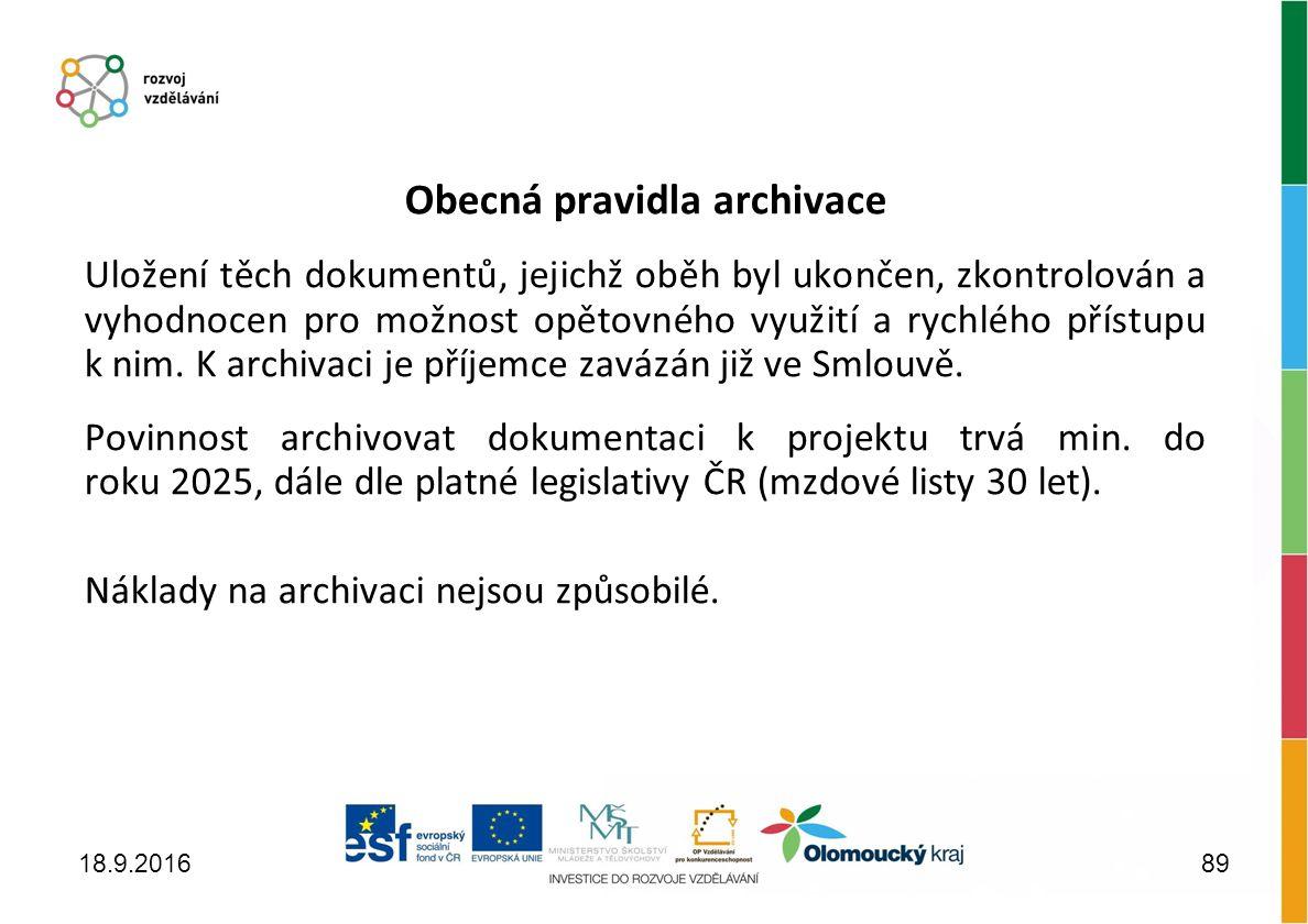 Obecná pravidla archivace Uložení těch dokumentů, jejichž oběh byl ukončen, zkontrolován a vyhodnocen pro možnost opětovného využití a rychlého přístupu k nim.