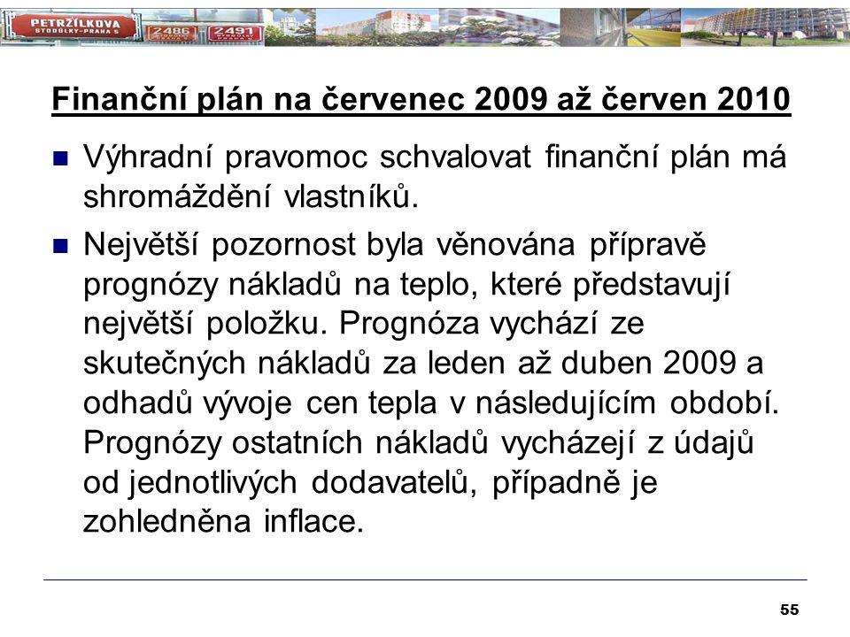 Finanční plán na červenec 2009 až červen 2010 Výhradní pravomoc schvalovat finanční plán má shromáždění vlastníků. Největší pozornost byla věnována př