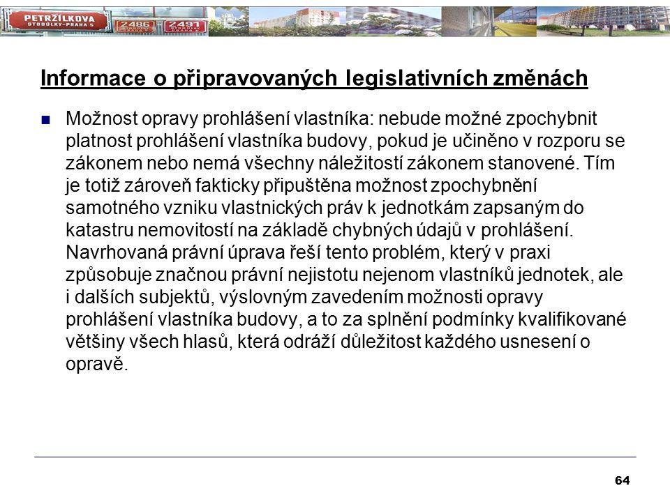 Informace o připravovaných legislativních změnách Možnost opravy prohlášení vlastníka: nebude možné zpochybnit platnost prohlášení vlastníka budovy, p