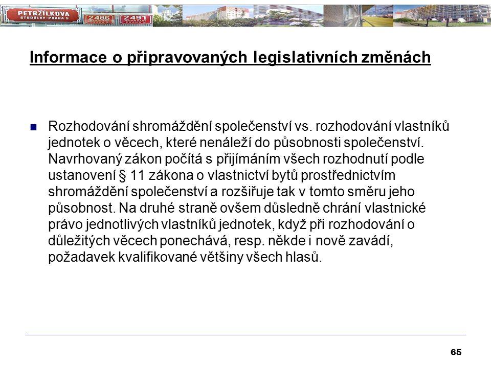 Informace o připravovaných legislativních změnách Rozhodování shromáždění společenství vs. rozhodování vlastníků jednotek o věcech, které nenáleží do