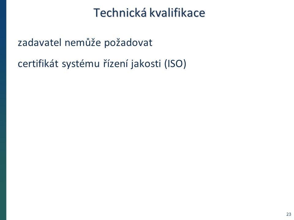 Technická kvalifikace zadavatel nemůže požadovat certifikát systému řízení jakosti (ISO) 23