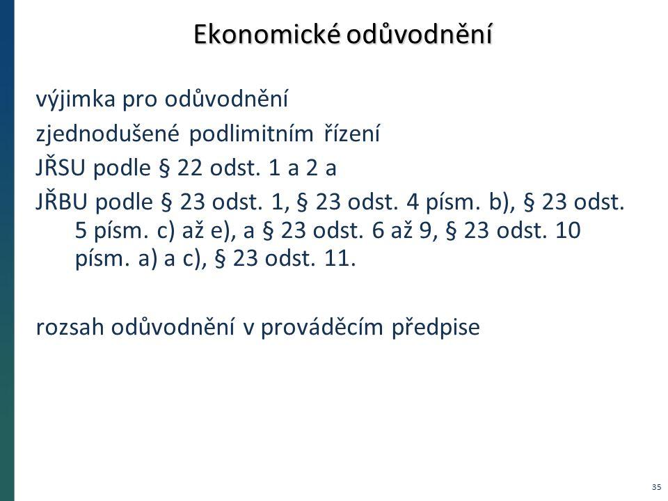 Ekonomické odůvodnění výjimka pro odůvodnění zjednodušené podlimitním řízení JŘSU podle § 22 odst.