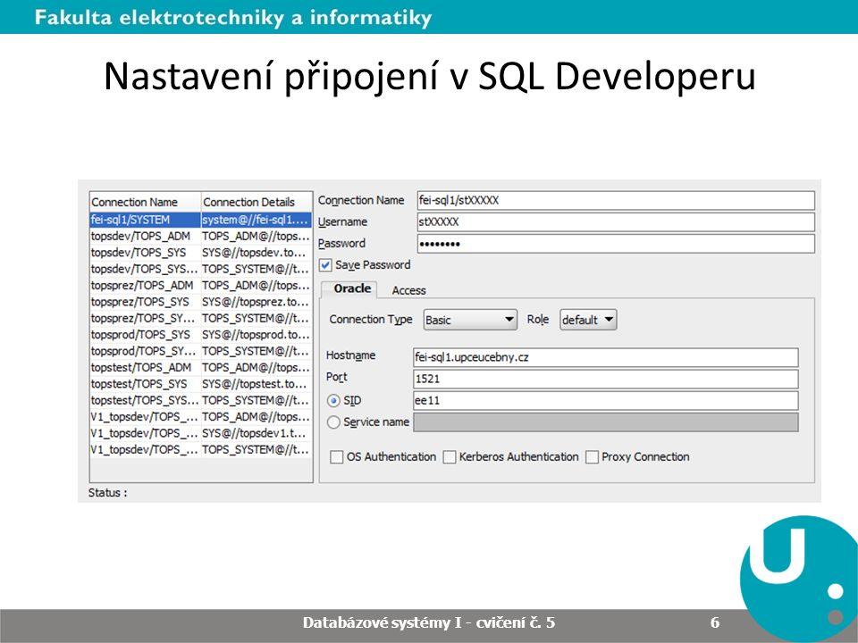 Databázové systémy I - cvičení č. 5 6 Nastavení připojení v SQL Developeru