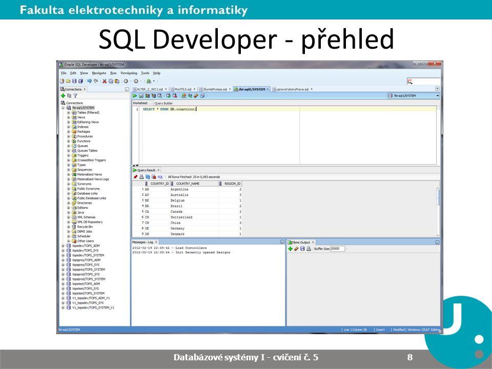 Databázové systémy I - cvičení č. 5 8 SQL Developer - přehled