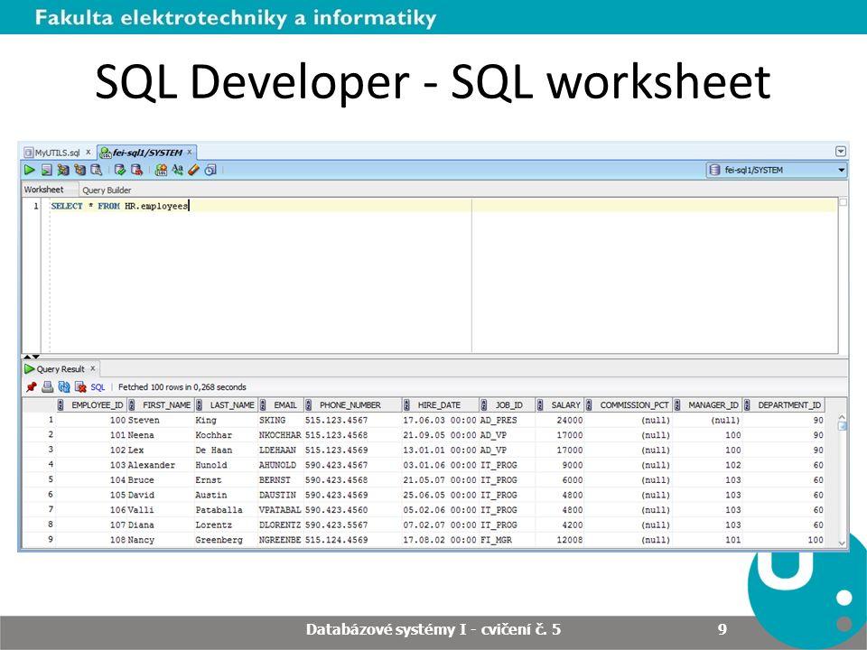SQL Developer - SQL worksheet Databázové systémy I - cvičení č. 5 9