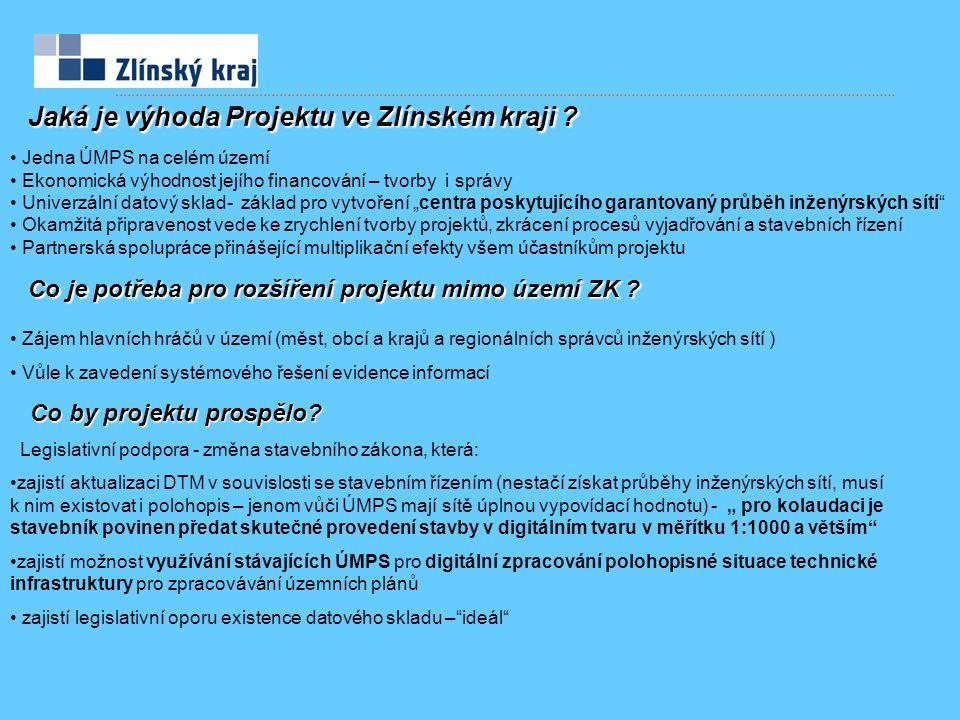 Jaká je výhoda Projektu ve Zlínském kraji ? Smluvně a finančně je projekt po 1 roce zkušebního fungování smluvně a finančně zajištěn na další 3 roky E