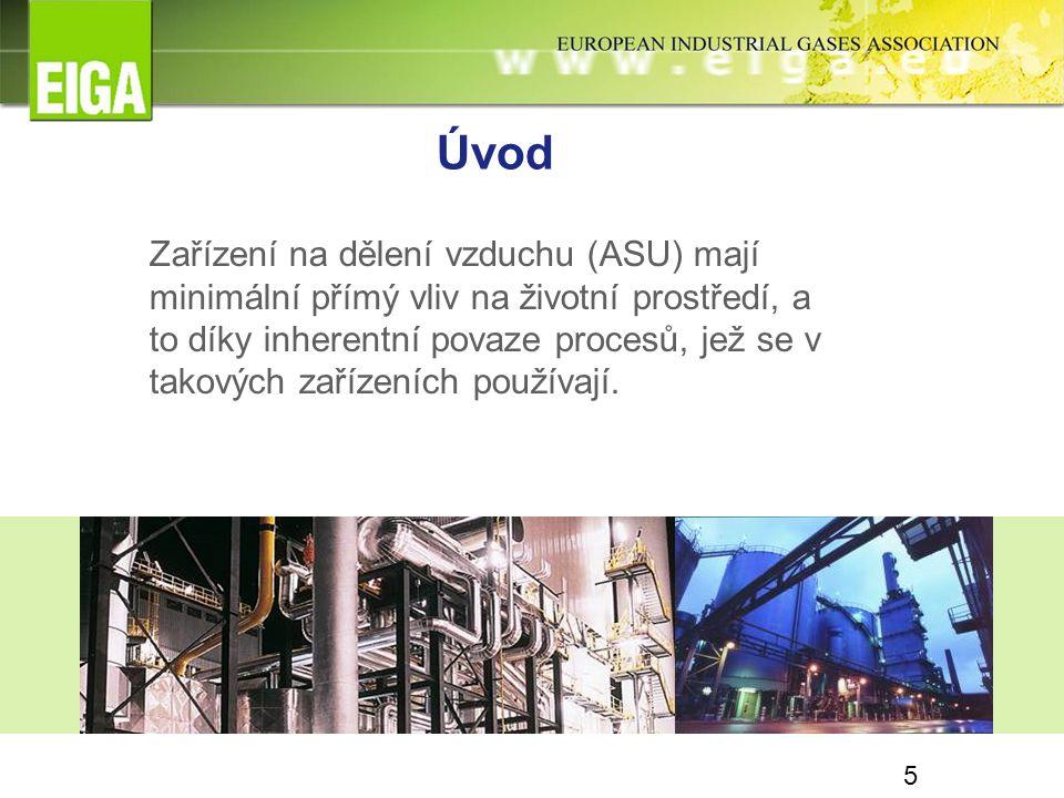 5 Úvod Zařízení na dělení vzduchu (ASU) mají minimální přímý vliv na životní prostředí, a to díky inherentní povaze procesů, jež se v takových zařízen