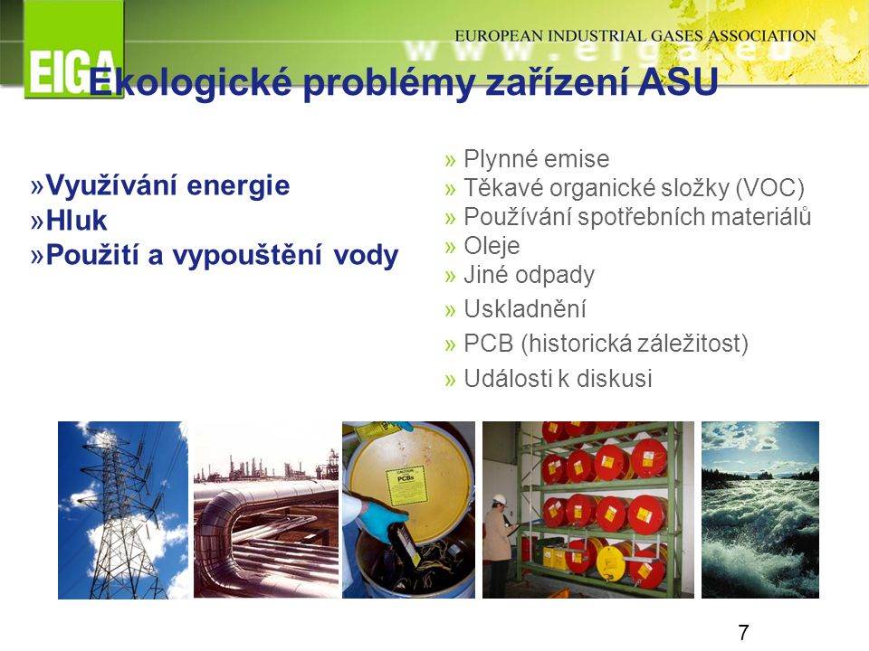 7 »Využívání energie »Hluk »Použití a vypouštění vody » Plynné emise » Těkavé organické složky (VOC) » Používání spotřebních materiálů » Oleje » Jiné