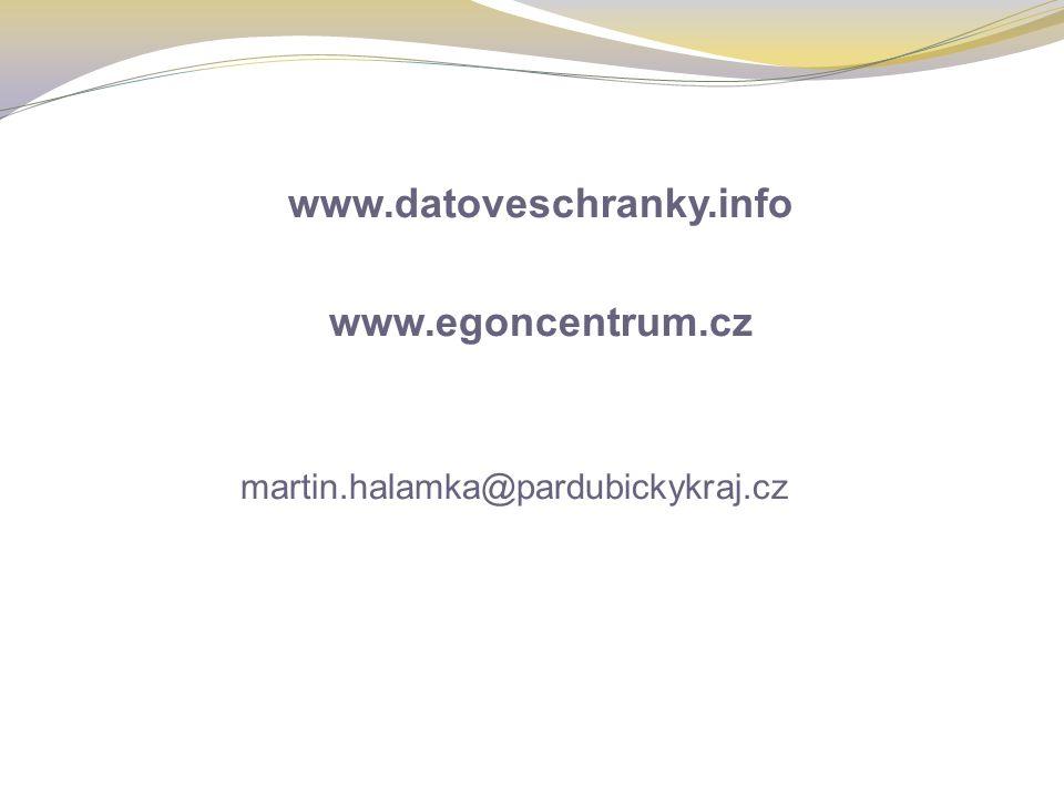 www.datoveschranky.info www.egoncentrum.cz martin.halamka@pardubickykraj.cz