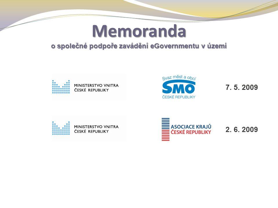 Memoranda o společné podpoře zavádění eGovernmentu v území a 7. 5. 2009 2. 6. 2009