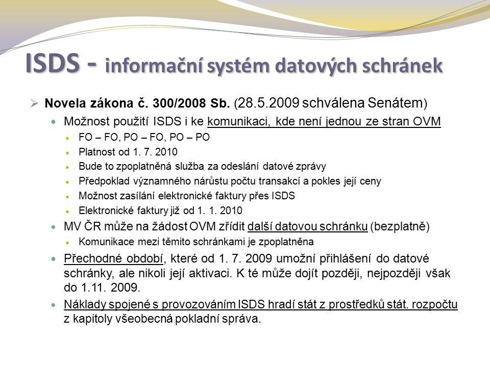 ISDS - informační systém datových schránek  Novela zákona č.
