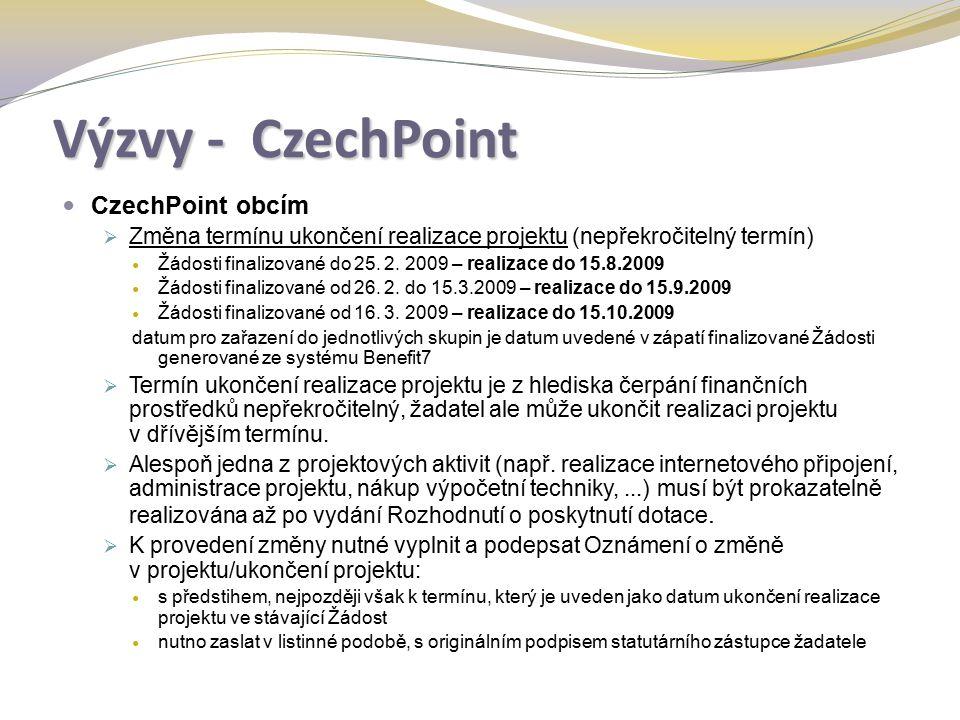 Výzvy - CzechPoint CzechPoint obcím  Změna termínu ukončení realizace projektu (nepřekročitelný termín) Žádosti finalizované do 25.