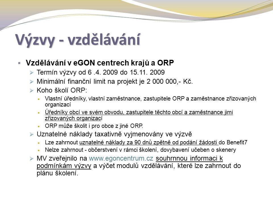 Výzvy - vzdělávání  Vzdělávání v eGON centrech krajů a ORP  Termín výzvy od 6.4.