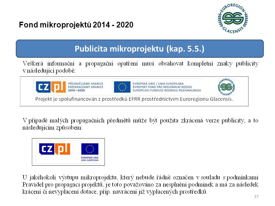 Publicita mikroprojektu (kap. 5.5.) Fond mikroprojektů 2014 - 2020 37