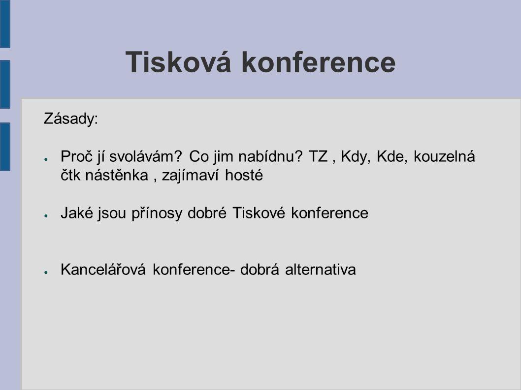 Tisková konference Zásady: ● Proč jí svolávám. Co jim nabídnu.