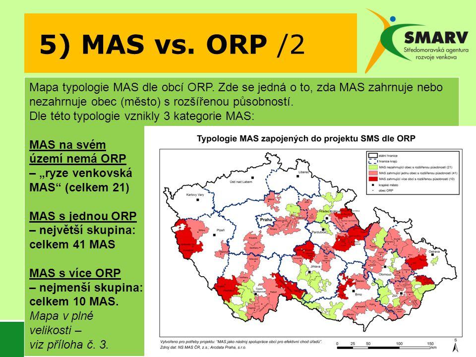 5) MAS vs. ORP /2 Mapa typologie MAS dle obcí ORP. Zde se jedná o to, zda MAS zahrnuje nebo nezahrnuje obec (město) s rozšířenou působností. Dle této