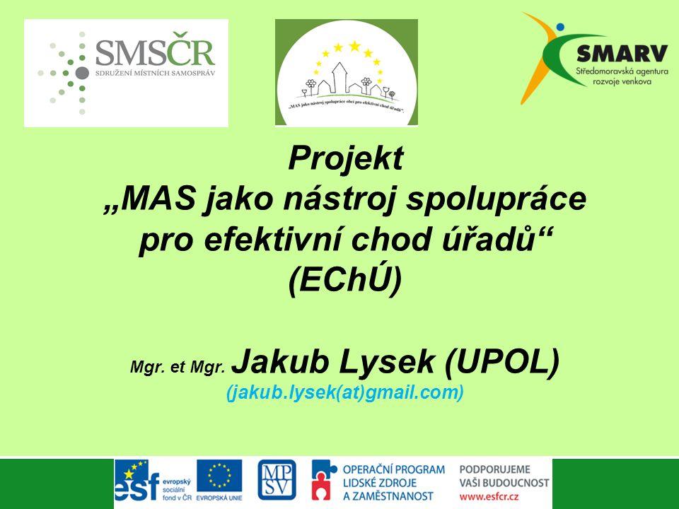 """Projekt """"MAS jako nástroj spolupráce pro efektivní chod úřadů"""" (EChÚ) Mgr. et Mgr. Jakub Lysek (UPOL) (jakub.lysek(at)gmail.com)"""