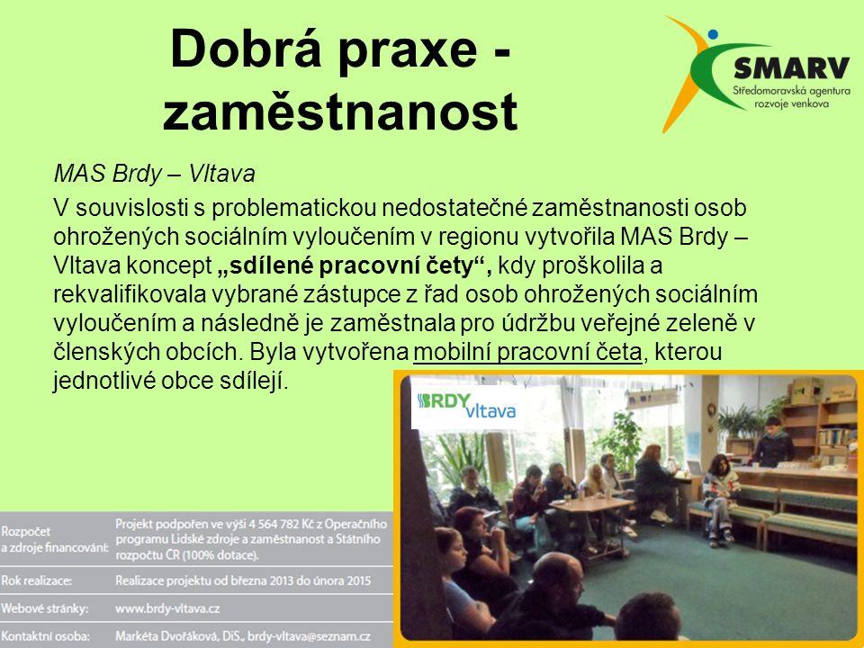 Dobrá praxe - zaměstnanost MAS Brdy – Vltava V souvislosti s problematickou nedostatečné zaměstnanosti osob ohrožených sociálním vyloučením v regionu