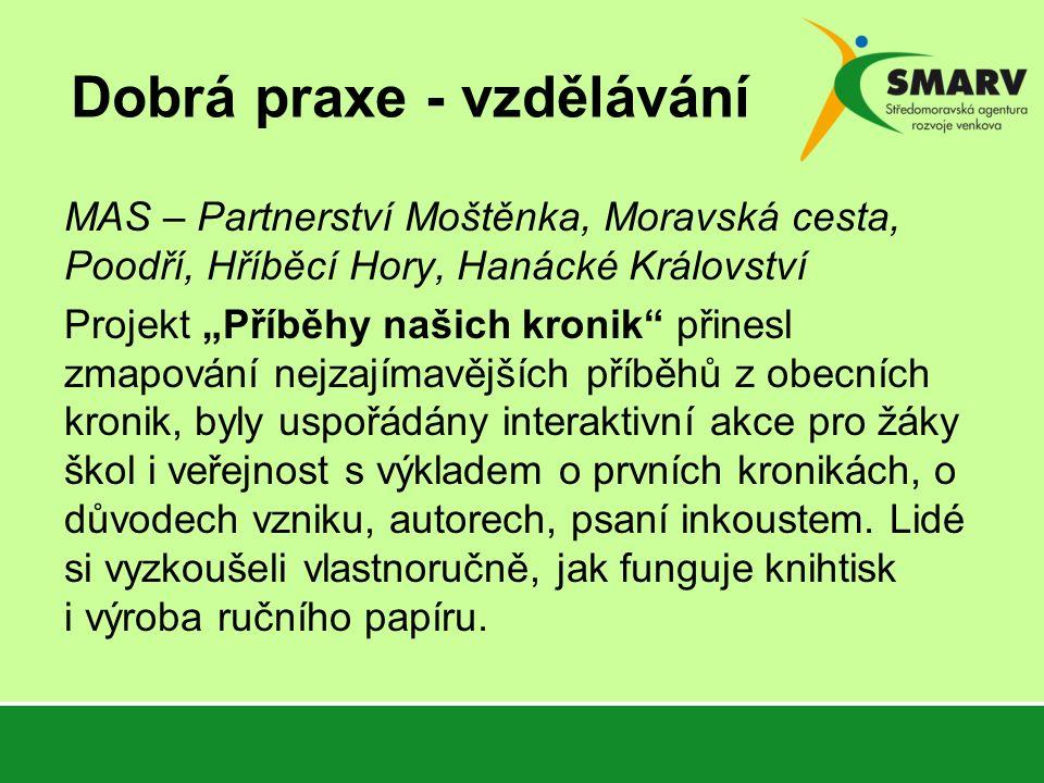 """Dobrá praxe - vzdělávání MAS – Partnerství Moštěnka, Moravská cesta, Poodří, Hříběcí Hory, Hanácké Království Projekt """"Příběhy našich kronik"""" přinesl"""