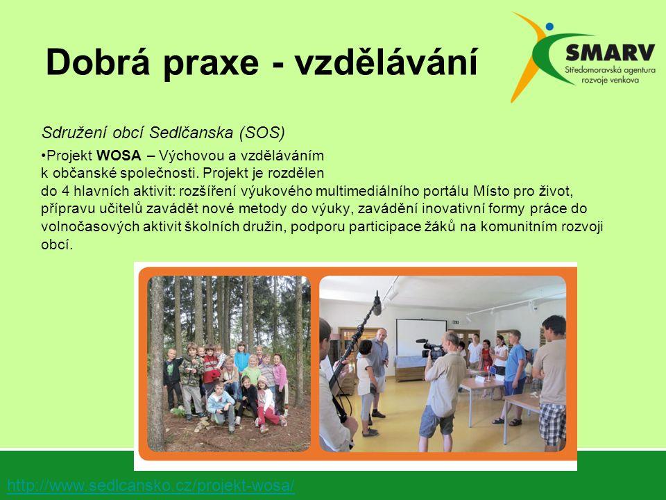 Dobrá praxe - vzdělávání Sdružení obcí Sedlčanska (SOS) Projekt WOSA – Výchovou a vzděláváním k občanské společnosti. Projekt je rozdělen do 4 hlavníc