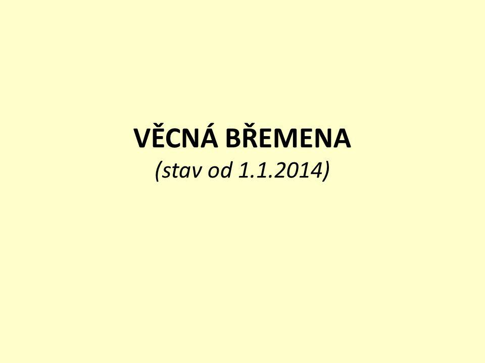 VĚCNÁ BŘEMENA (stav od 1.1.2014)