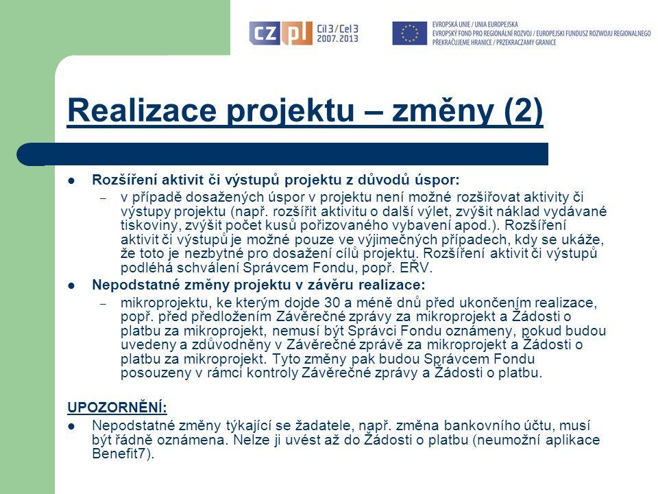 Realizace projektu – změny (2) Rozšíření aktivit či výstupů projektu z důvodů úspor: – v případě dosažených úspor v projektu není možné rozšiřovat aktivity či výstupy projektu (např.