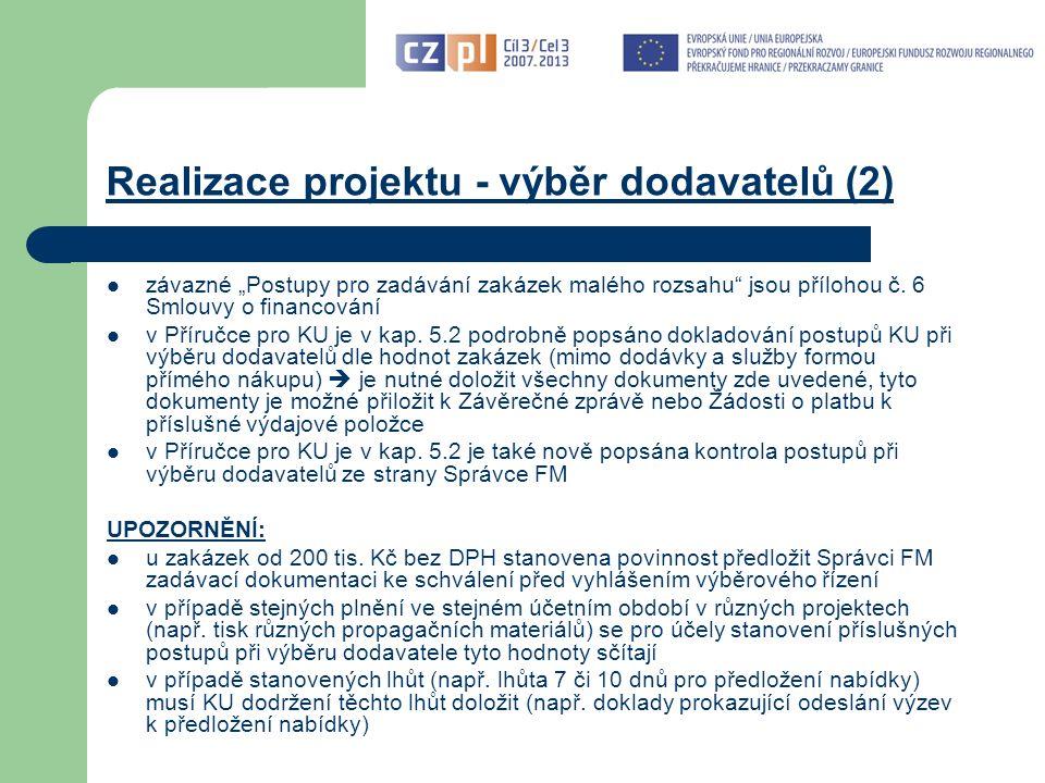 """Realizace projektu - výběr dodavatelů (2) závazné """"Postupy pro zadávání zakázek malého rozsahu jsou přílohou č."""