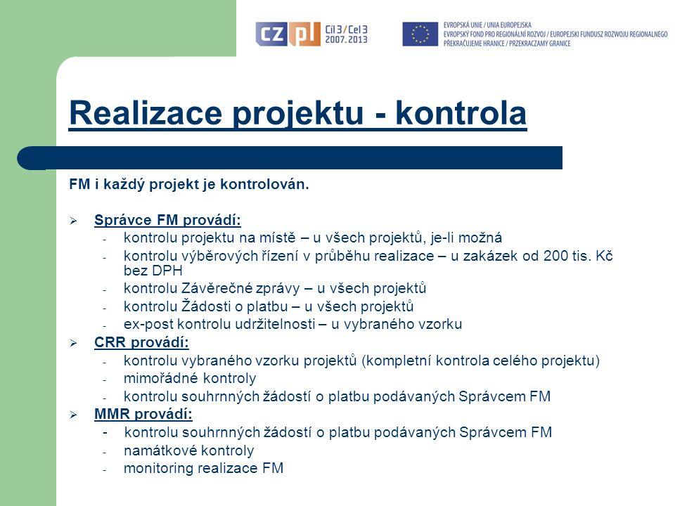 Realizace projektu - kontrola FM i každý projekt je kontrolován.