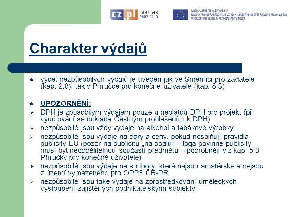 Charakter výdajů výčet nezpůsobilých výdajů je uveden jak ve Směrnici pro žadatele (kap.