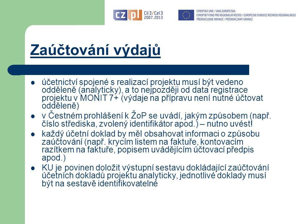 Zaúčtování výdajů účetnictví spojené s realizací projektu musí být vedeno odděleně (analyticky), a to nejpozději od data registrace projektu v MONIT 7+ (výdaje na přípravu není nutné účtovat odděleně) v Čestném prohlášení k ŽoP se uvádí, jakým způsobem (např.