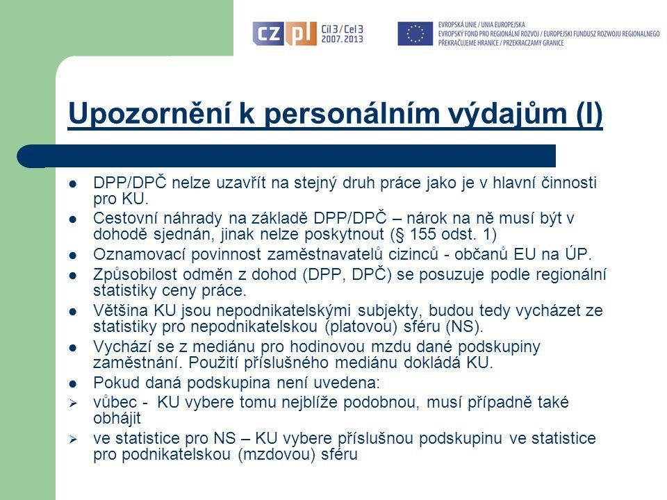Upozornění k personálním výdajům (I) DPP/DPČ nelze uzavřít na stejný druh práce jako je v hlavní činnosti pro KU.