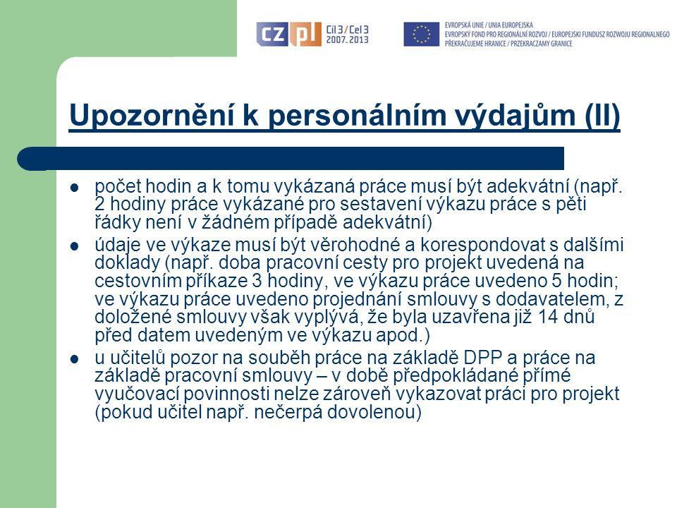 Upozornění k personálním výdajům (II) počet hodin a k tomu vykázaná práce musí být adekvátní (např.