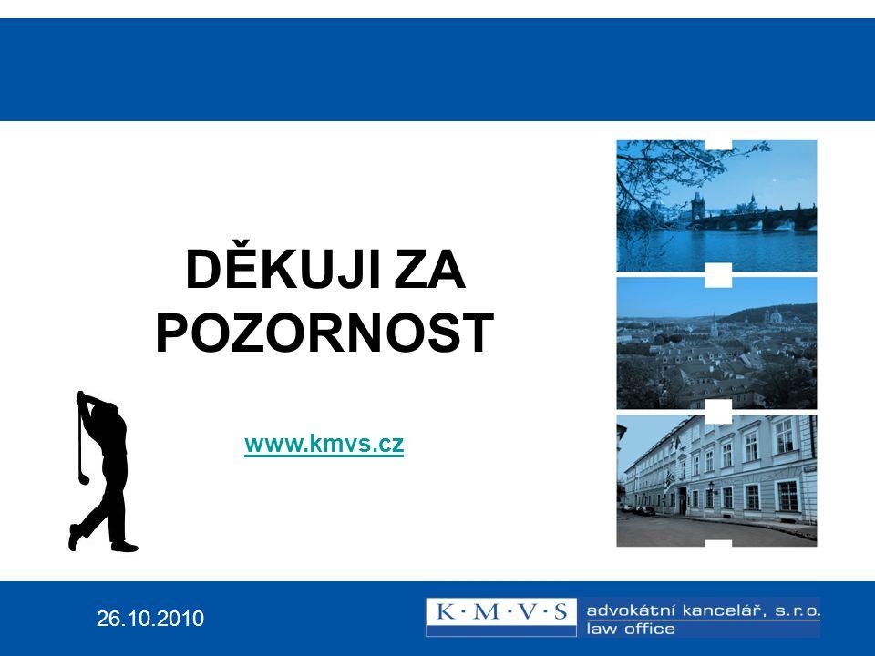 26.10.2010 DĚKUJI ZA POZORNOST www.kmvs.cz