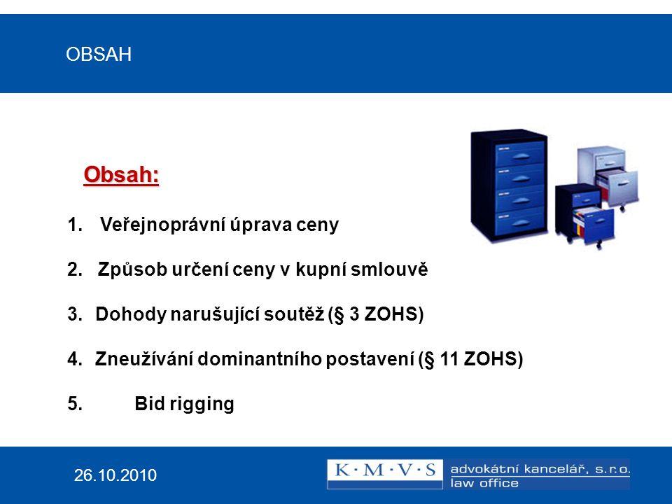 OBSAH 26.10.2010 Obsah: 1. Veřejnoprávní úprava ceny 2.