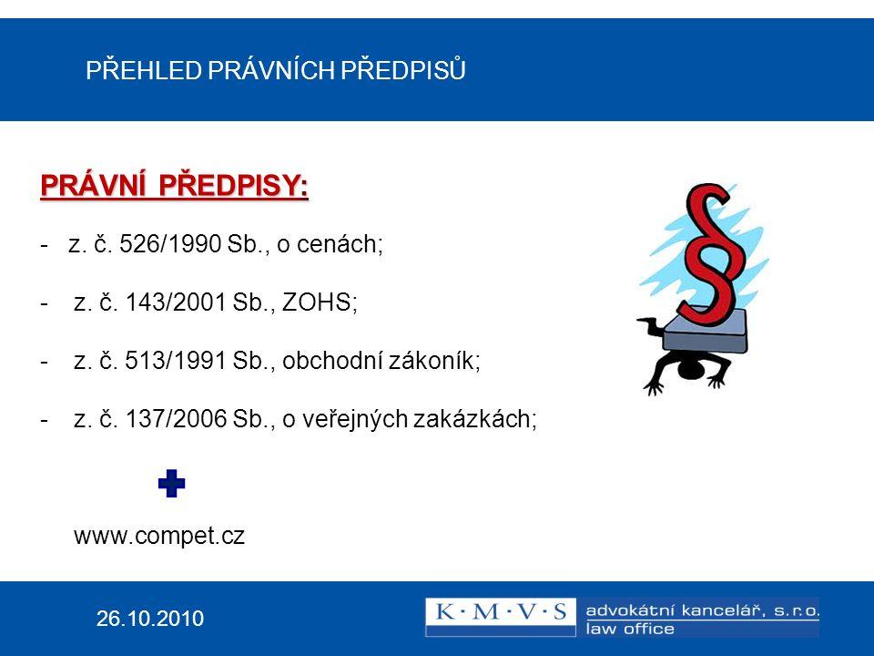 PŘEHLED PRÁVNÍCH PŘEDPISŮ 26.10.2010 PRÁVNÍ PŘEDPISY: - z.