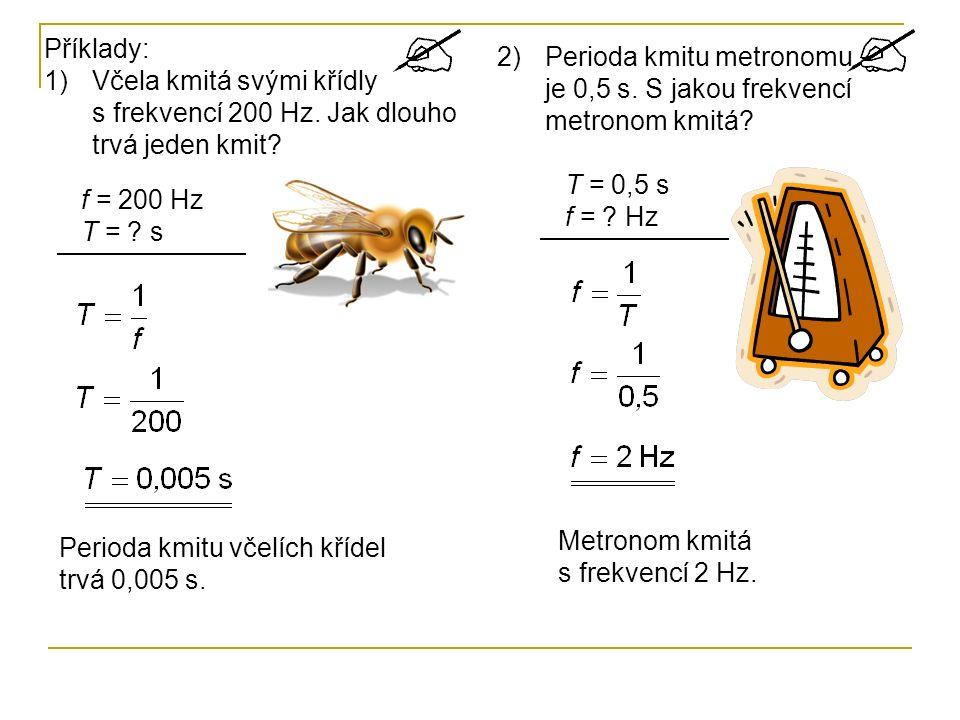 Fyzikální veličiny popisující kmitavý pohyb: 0,51 1 2 -2 0 Mezi periodou a frekvencí je nepřímá úměra: Kolikrát se zvětší perioda, tolikrát se zmenší