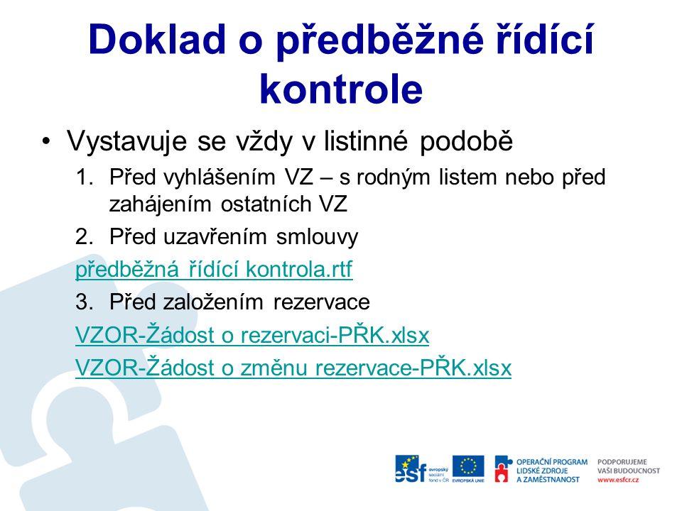 Finanční a řídící kontrola Okamžiky provedení předběžné řídící kontroly –Před vyhlášením veřejné soutěže podle NMV č.