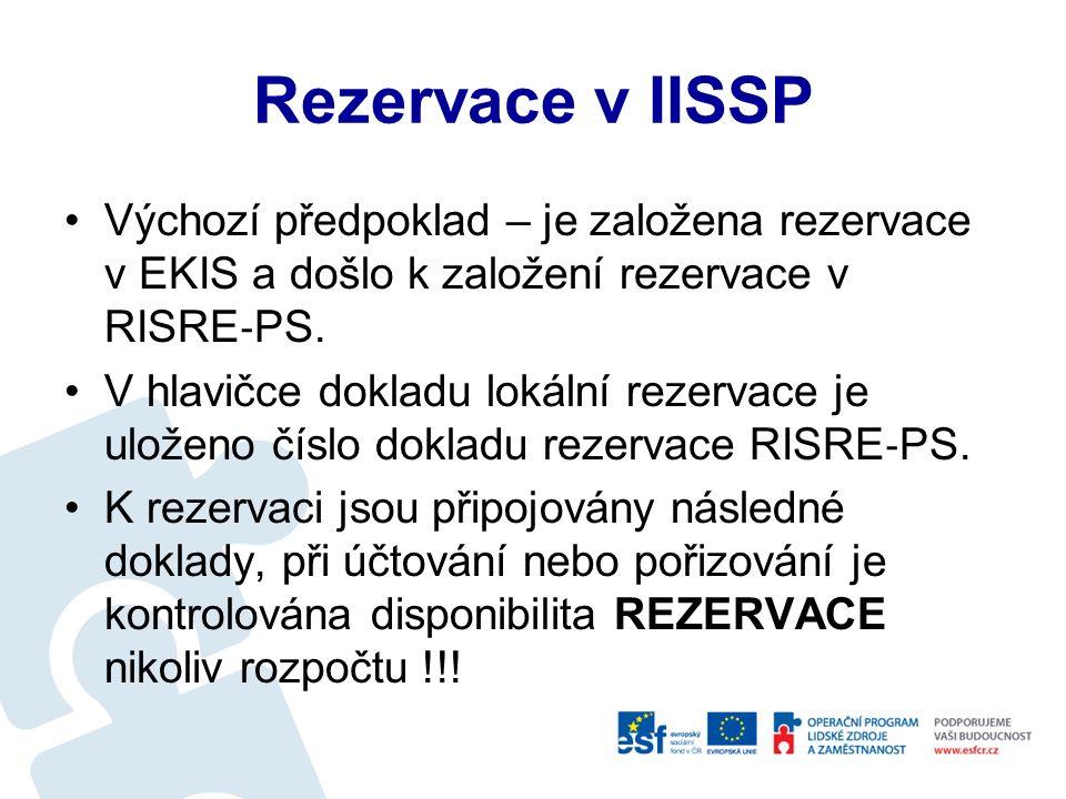 Rezervace v IISSP Rezervace musí být použita vždy, když je použita rozpočtová položka třídy 5 nebo 6 Je možné provádět změny v rezervaci, ale jen u již zadaných rozpočtových položek, pokud potřebujeme jinou RP, musíme založit novou rezervaci Pro realizaci rozpočtového opatření nesmí být finanční prostředky blokovány rezervací
