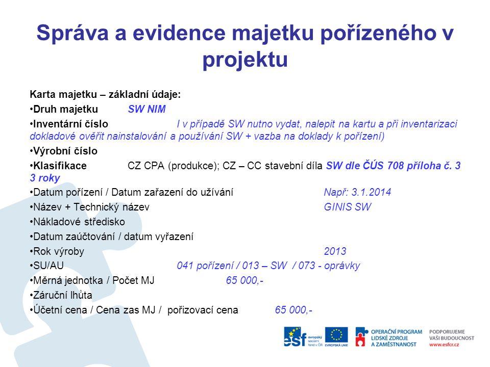 Správa a evidence majetku pořízeného v projektu Účtování o pořízeném SW NIM nad 60 000 Kč – komentovaný příklad: ČÚS 710 (pro vybr.