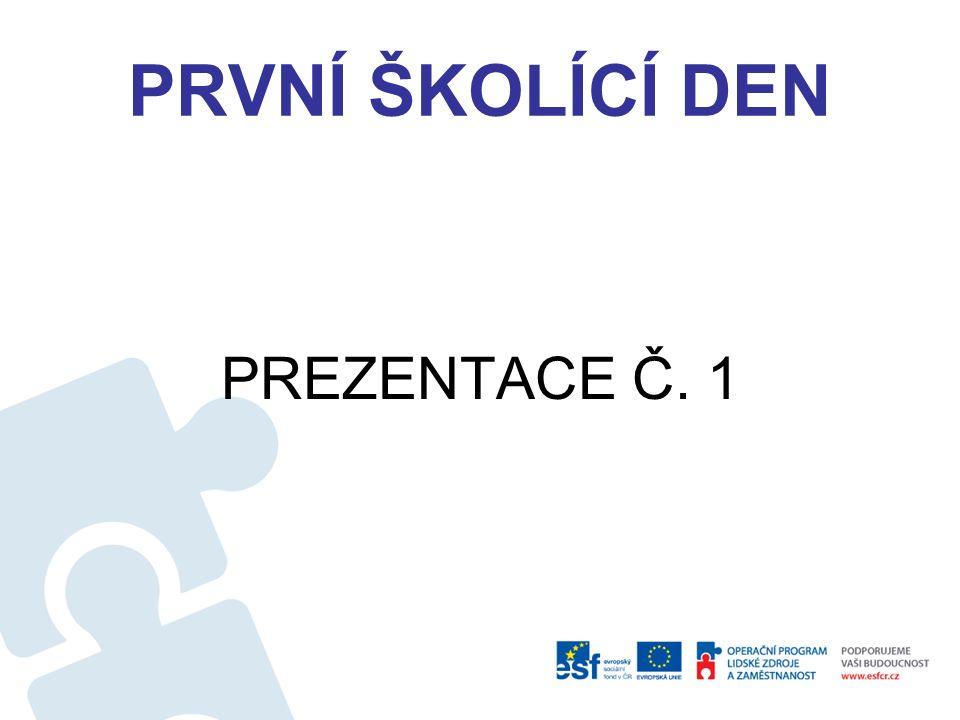 PRVNÍ ŠKOLÍCÍ DEN PREZENTACE Č. 1