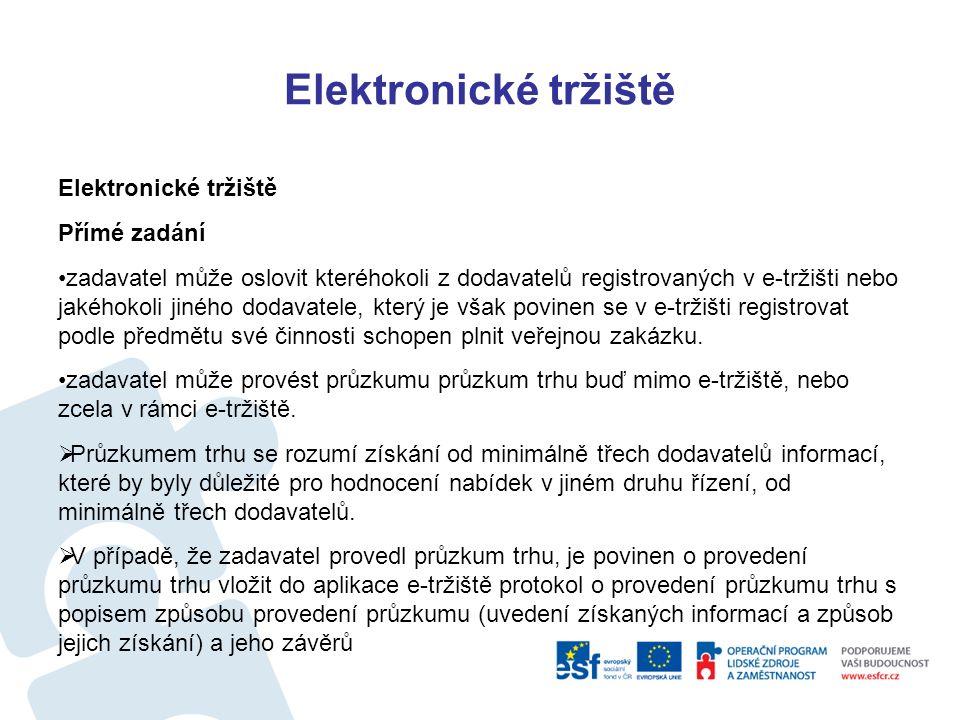 Elektronické tržiště Elektronické tržiště použití e-tržiště - zadávání veřejných zakázek malého rozsahu 1) V případech stanovených čl.