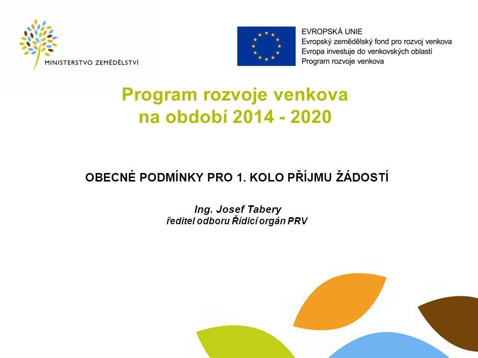 Program rozvoje venkova na období 2014 - 2020 OBECNÉ PODMÍNKY PRO 1.