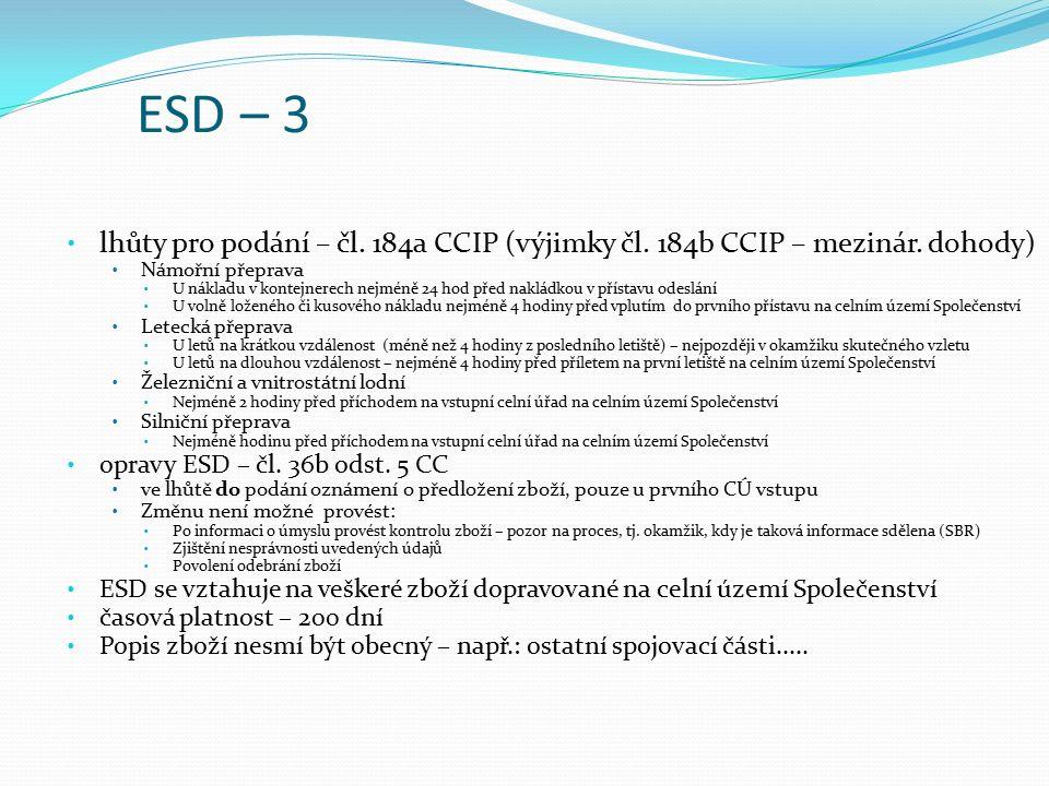 ESD – 3 lhůty pro podání – čl. 184a CCIP (výjimky čl.